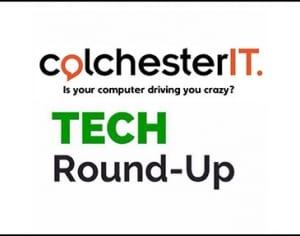 ColchesterIT-Tech-Roundup
